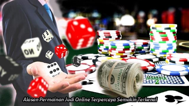 Alasan Permainan Judi Online Terpercaya Semakin Terkenal